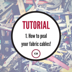 Tutorial #1 – How to peal your fabric cables!