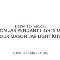 Video: How to Make Mason Jar Pendant Lights Using Our Mason Jar Kits
